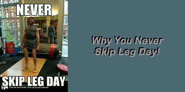 never-skip-leg-day.png