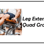 Leg Extensions for Quad Growth