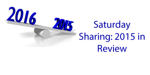 Saturday Sharing: 2015 in Review