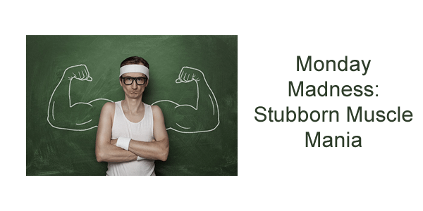 Stubborn muscle growth for bodybuilders