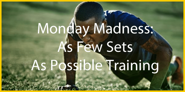 As Few Sets as Possible Training
