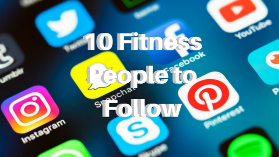 10 Fitness People to Follow