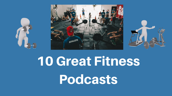 10 Great Fitness Podcasts
