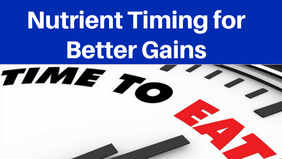 Nutrient timing fr better gains